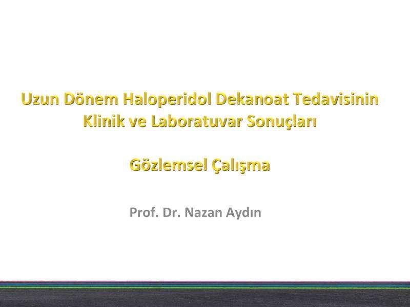 Uzun Dönemli Haloperidol Dekanoat Tedavisinin Klinik ve Laboartuar Sonuçları