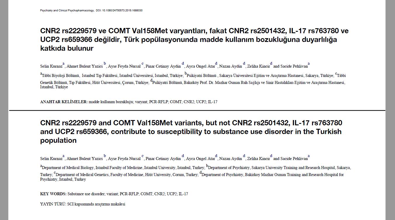 CNR2 rs2229579 ve COMT Val158Met varyantları, fakat CNR2 rs2501432, IL-17 rs763780 ve UCP2 rs659366 değildir, Türk popülasyonunda madde kullanım bozukluğuna duyarlılığa katkıda bulunur