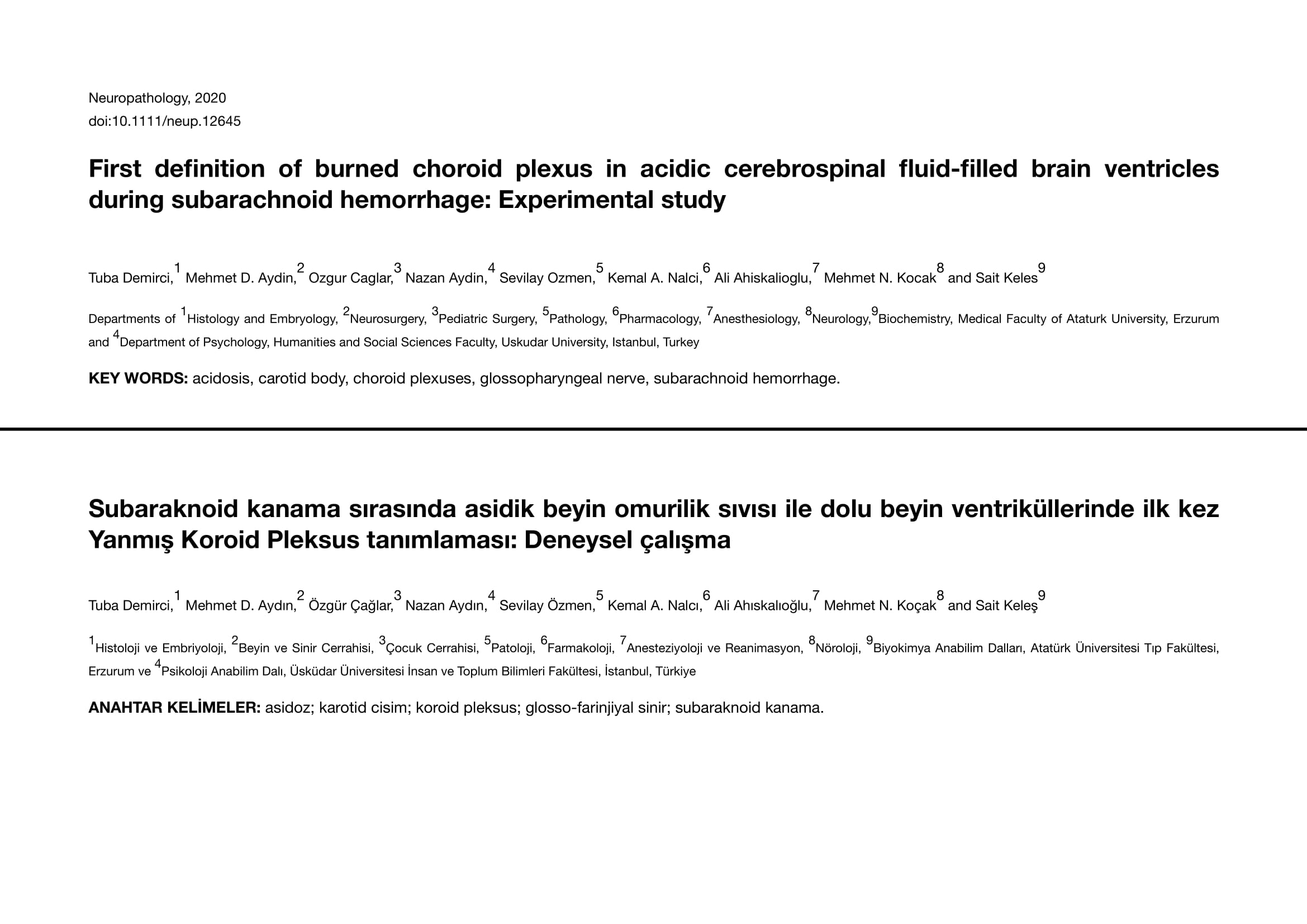 Subaraknoid kanama sırasında asidik beyin omurilik sıvısı ile dolu beyin ventriküllerinde ilk kez Yanmış Koroid Pleksus tanımlaması: Deneysel çalışma